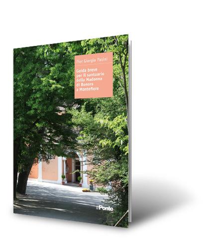 Guida breve per il santuario della Madonna di Bonora a Montefiore