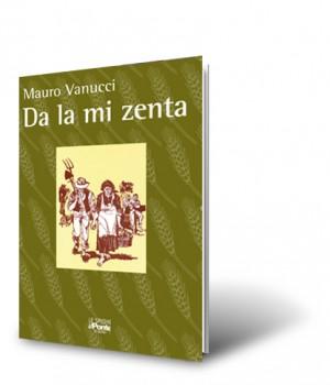 Da la mi zenta, filastrocche , poesie e zirudele in dialetto romagnolo