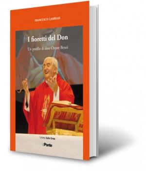 I fioretti del don, un profilo di don Oreste Benzi