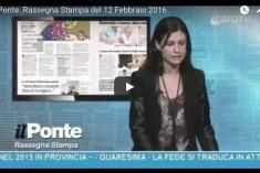 rassegna stampa – il ponte 14 febbraio 2016