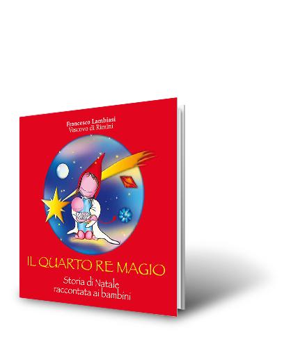 Il quarto re magio, storia di Natale raccontata ai bambini