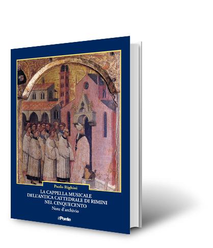 La Cappella musicale dell'antica Cattedrale di Rimini nel Cinquecento